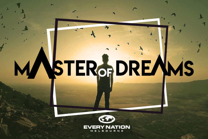 Master of Dreams (Week 6): Dreams and Reconciliation